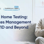 Digital Home Testing: Diabetes Management in COVID and Beyond
