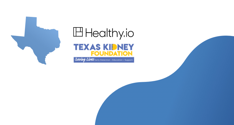 Healthy.io and the Texas Kidney Foundation Join Forces to Battle CKD in the Lone Star State
